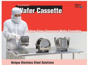 Wafer Cassettes - Unique Stainless Steel Solutions